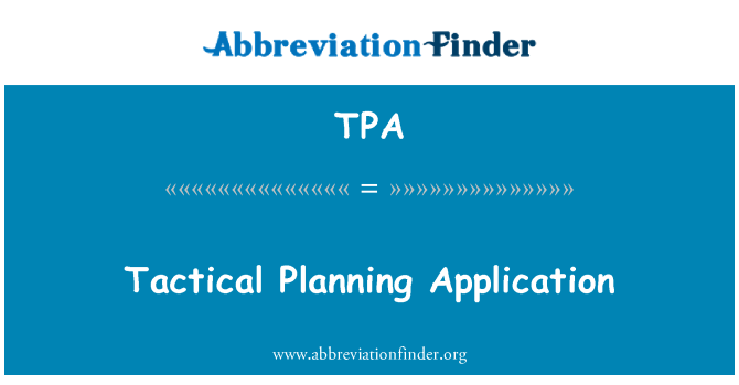 TPA: Tactical Planning Application