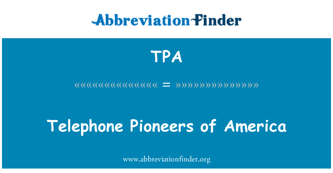 TPA: Telephone Pioneers of America