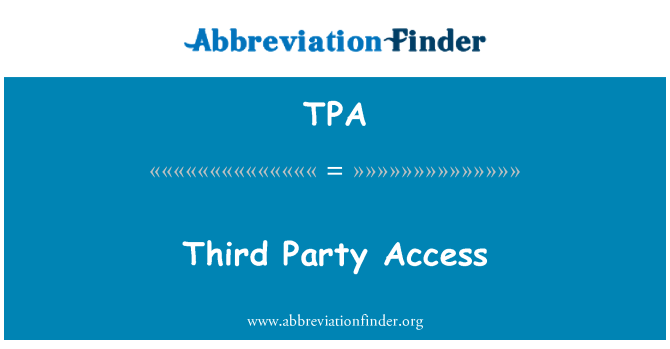 TPA: Third Party Access