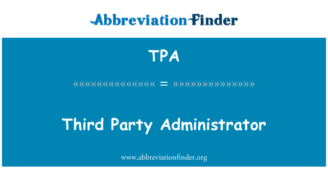 TPA: Third Party Administrator