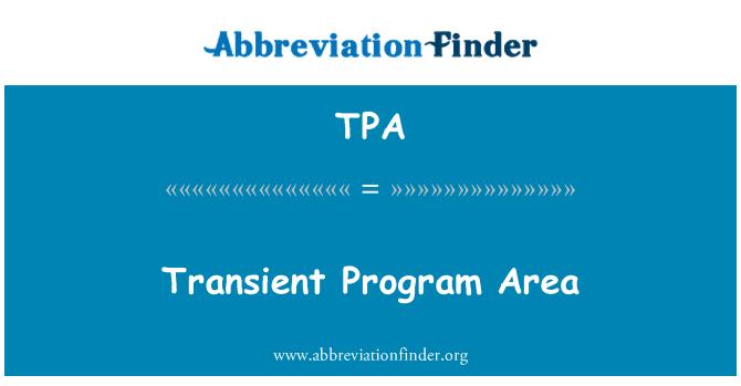 TPA: Transient Program Area