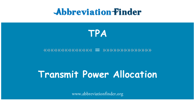 TPA: Transmit Power Allocation