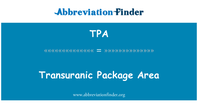 TPA: Transuranic Package Area