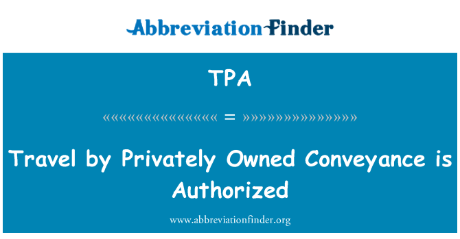 TPA: Travel by Privately Owned Conveyance is Authorized