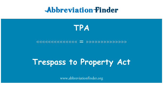 TPA: Trespass to Property Act