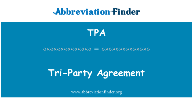 Tpa Definition Tri Party Agreement Abbreviation Finder