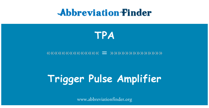 TPA: Trigger Pulse Amplifier