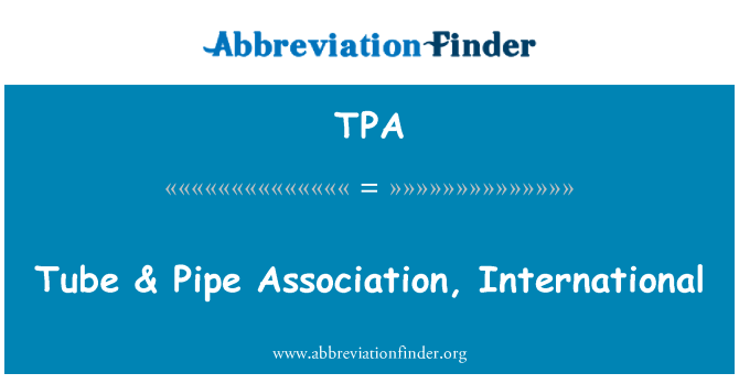 TPA: Tube & Pipe Association, International