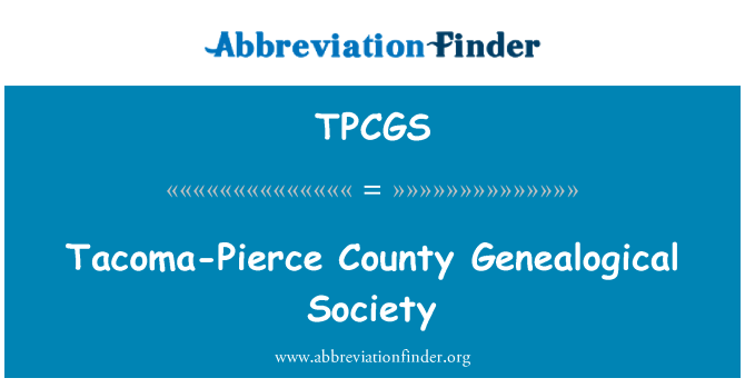 TPCGS: Tacoma-Pierce County Genealogical Society