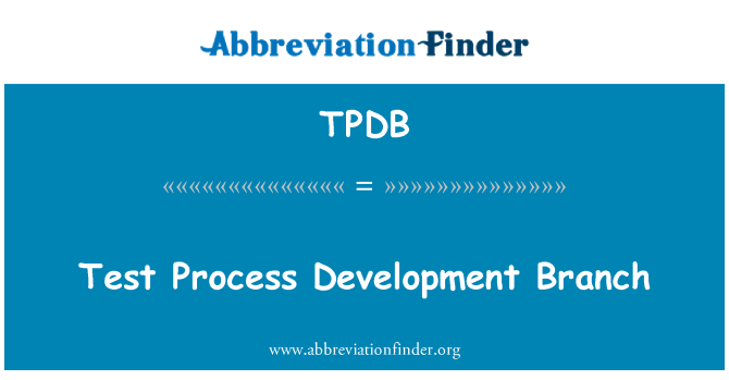 TPDB: Test Process Development Branch