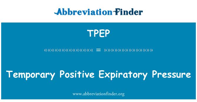 TPEP: Temporary Positive Expiratory Pressure