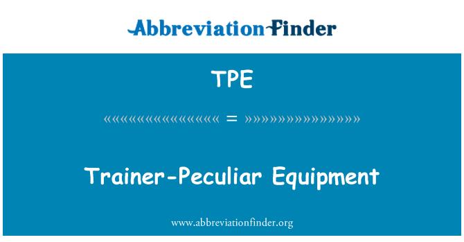 TPE: Trainer-Peculiar Equipment