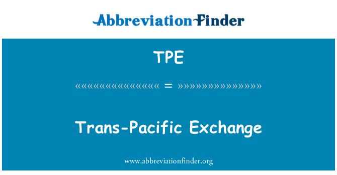 TPE: Trans-Pacific Exchange