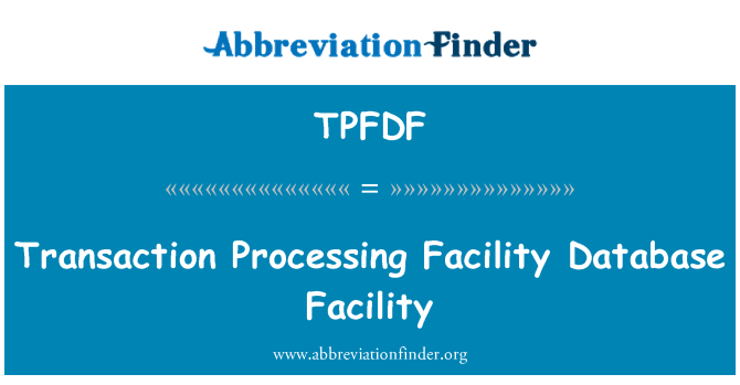 TPFDF: Transaction Processing Facility Database Facility