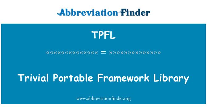 TPFL: Trivial Portable Framework Library