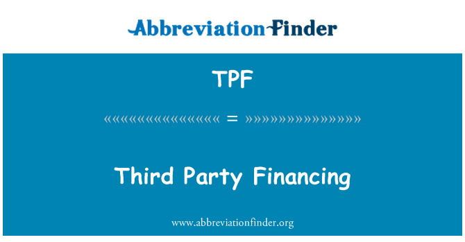TPF: Third Party Financing