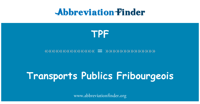 TPF: Transports Publics Fribourgeois