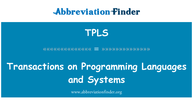TPLS: Transactions on Programming Languages and Systems