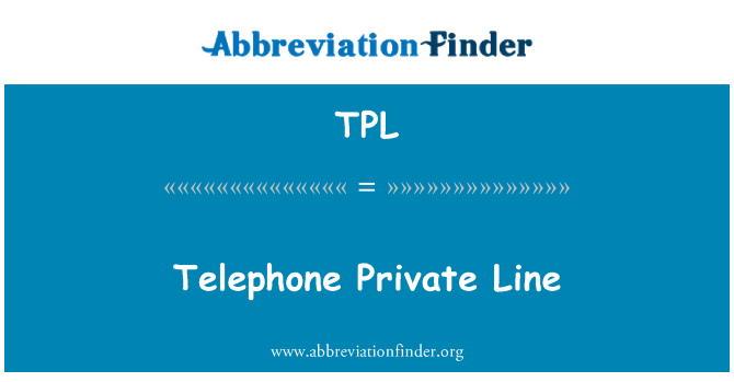 TPL: Telephone Private Line