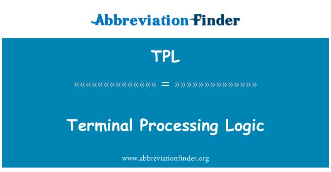 TPL: Terminal Processing Logic