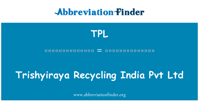 TPL: Trishyiraya Recycling India Pvt Ltd