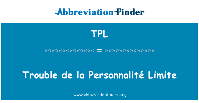 TPL: Trouble de la Personnalité Limite