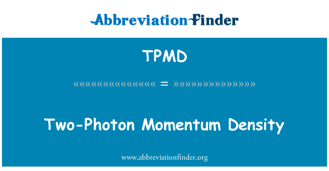 TPMD: Hybnosť fotónu dva hustota