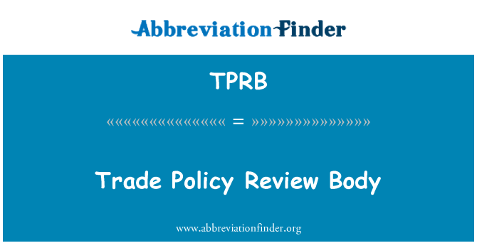 TPRB: Trade Policy Review Body