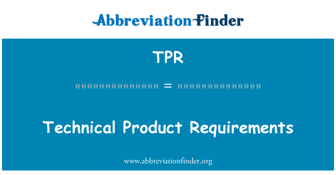 TPR: Technical Product Requirements