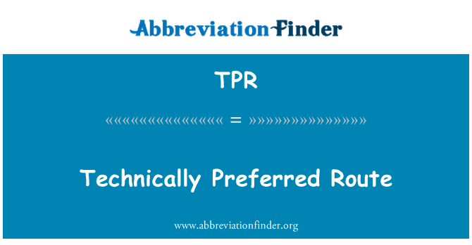 TPR: Technically Preferred Route