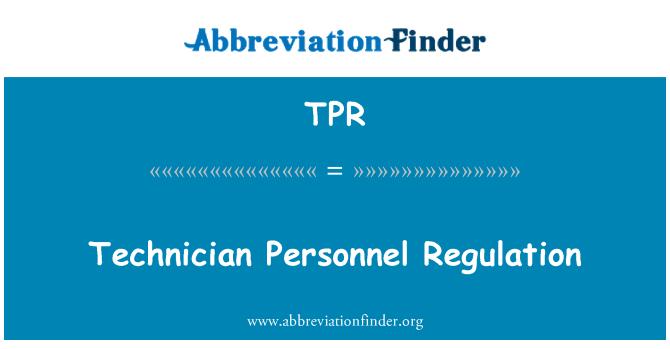 TPR: Technician Personnel Regulation