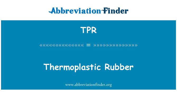 TPR: Thermoplastic Rubber