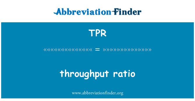 TPR: throughput ratio