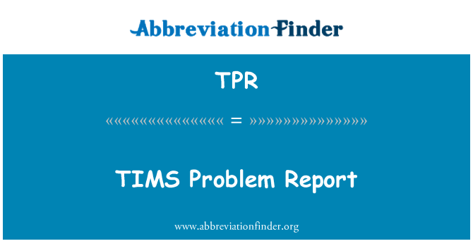 TPR: TIMS Problem Report
