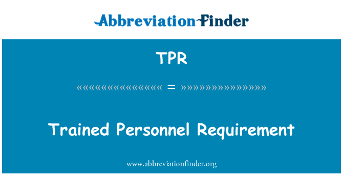 TPR: Trained Personnel Requirement