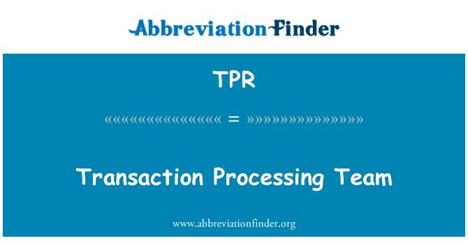 TPR: Transaction Processing Team