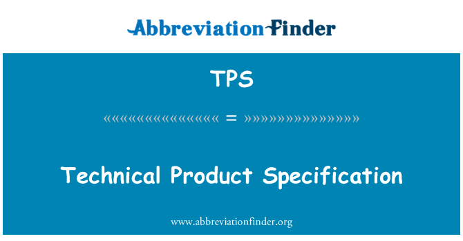 TPS: Technical Product Specification
