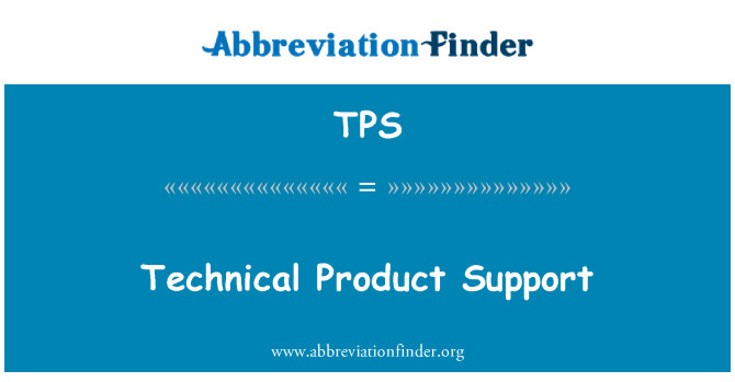 TPS: Technical Product Support