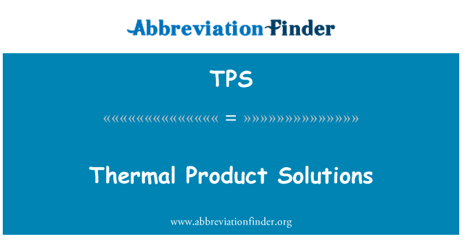 TPS: Thermal Product Solutions