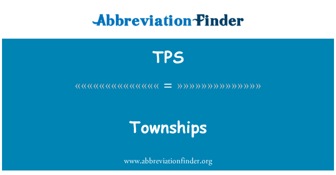 TPS: Townships
