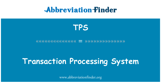 TPS: Transaction Processing System