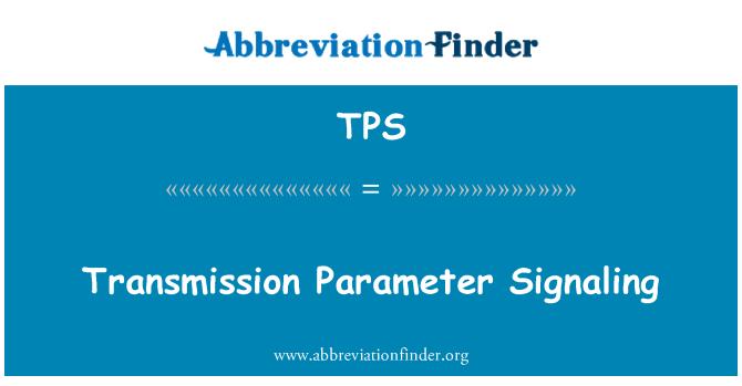 TPS: Transmission Parameter Signaling