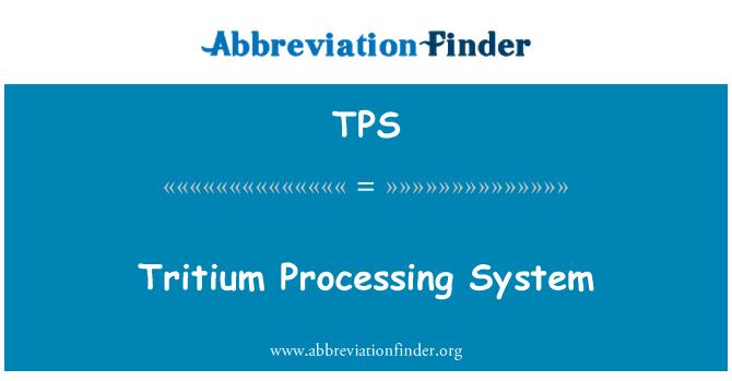 TPS: Tritium Processing System
