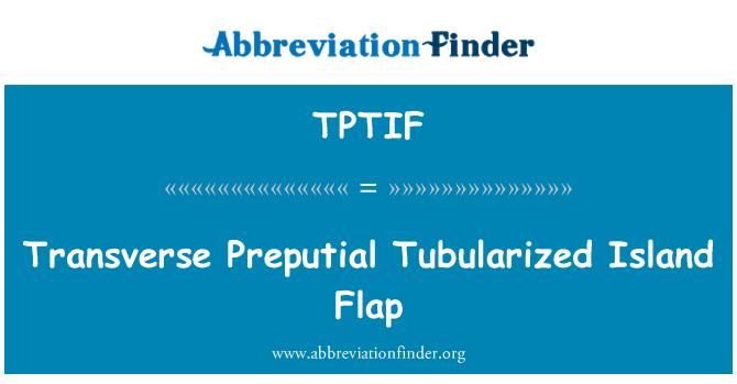TPTIF: Transverse Preputial Tubularized Island Flap