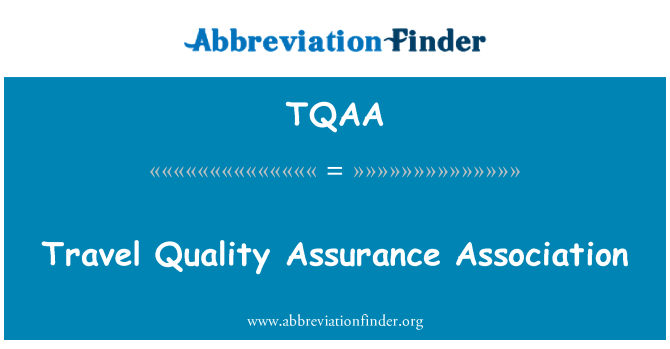TQAA: Travel Quality Assurance Association