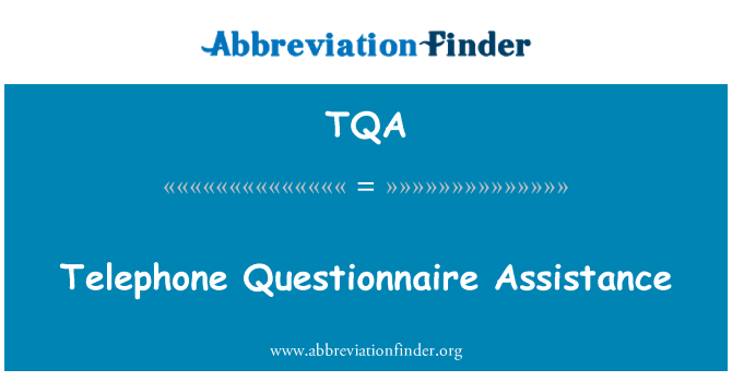 TQA: Telephone Questionnaire Assistance