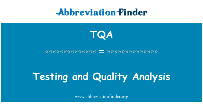 TQA: Testing and Quality Analysis