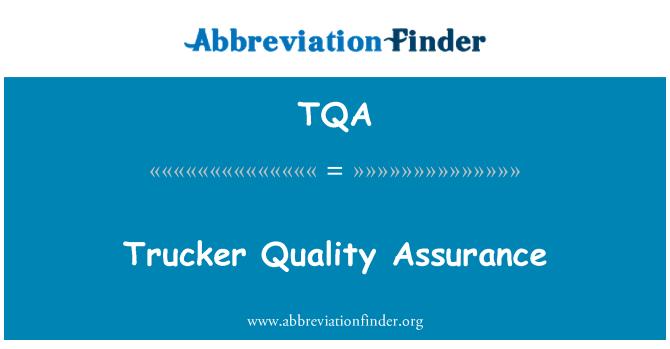 TQA: Trucker Quality Assurance