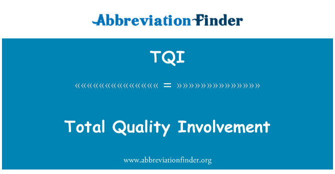 TQI: Total Quality Involvement