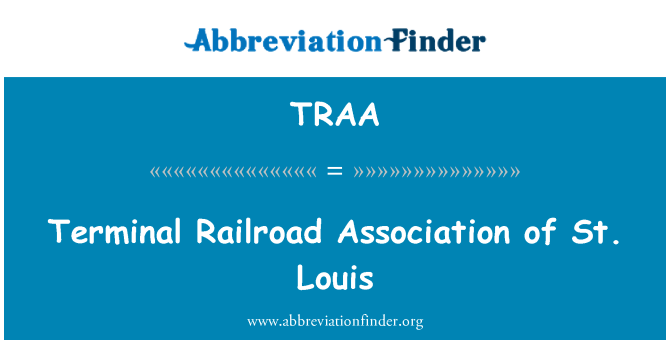 TRAA: Terminal Railroad Association of St. Louis